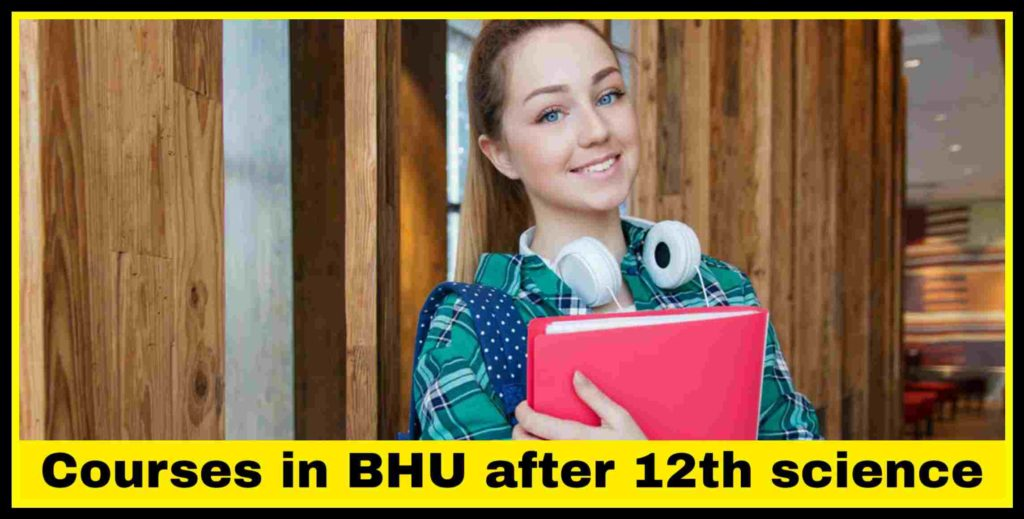 Courses in BHU after 12th science